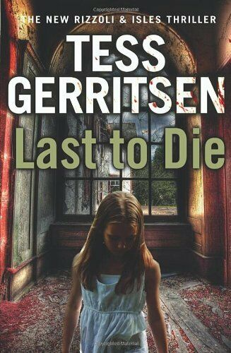 Last to Die: (Rizzoli & Isles 10),Tess Gerritsen