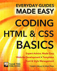 Coding HTML and CSS: Expert Advice, Made Easy by Frederic Johnson, Steve Jenkins, James Wallace, Adam Crute (Paperback, 2015)
