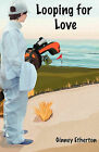 Looping for Love by Ginney Etherton (Paperback / softback, 2011)