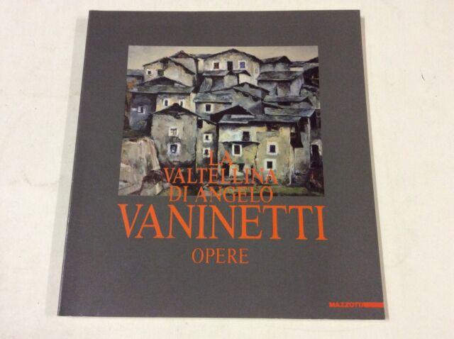 La Valtellina di Angelo Vaninetti. Opere. Catalogo della mostra (Milano, 1989)