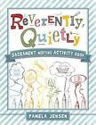 Reverently, Quietly: Sacrament Meeting Activity Book by Pamela Jensen (Paperback / softback, 2014)