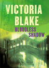Bloodless Shadow by Victoria Blake (Paperback, 2004)