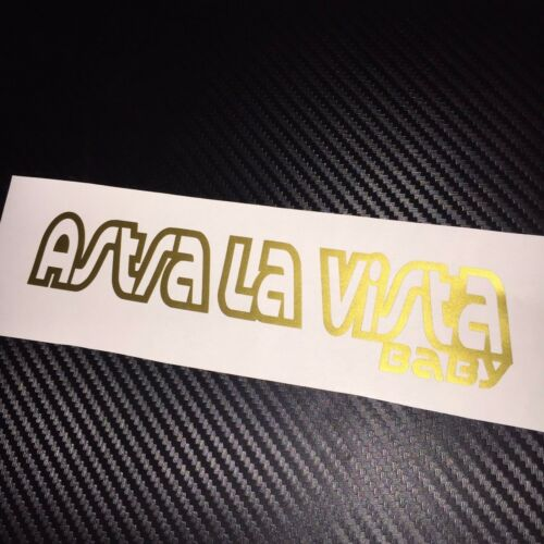 GLOSS GOLD Astra La Vista Baby Car Sticker Decal Funny Vauxhall Opel VXR OPC GTC