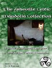 The Asheville Celtic Mandolin Collection: Standard Notation, Tablature and Chords for the Celtic Mandolin by W R Kurczak (Paperback / softback, 2013)