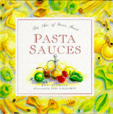 """""""AS NEW"""" , Pasta Sauces: The Art of Good Food Book"""