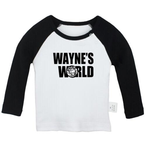 Funny TV show comedy WAYNE/'S WORLD Newborn Baby T-shirt Infant Graphic Tee Vest