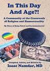 In This Day and Age?!: A Community at the Crossroads of Religion and Homosexuality by Isaac Namdar MD (Paperback / softback, 2012)