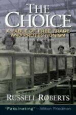 The Choice: A Fable of Free Trade and Protection (3rd Edition)