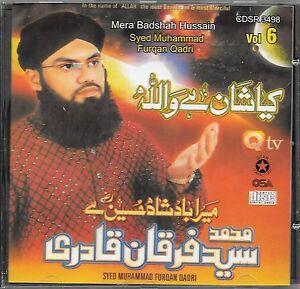 Details about MERA BADSHAH HUSSAIN - SYED MOHD FURQAN QADRI - VOL 6 - NEW  NAAT CD