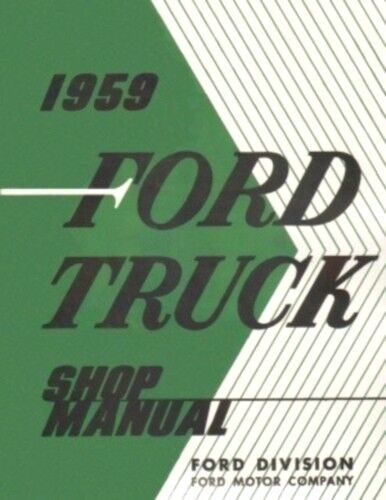 FORD 1959 F100 F250 /& F350 Pick Up /& Heavy Duty Truck Shop Manual /'59
