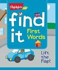 Highlights(TM) Find It! Lift-The-Flap Board Bks.: Find It! First Words (2016, Board Book)