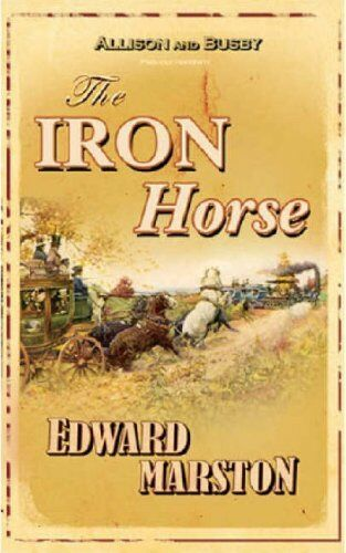 1 of 1 - The Iron Horse (Inspector Robert Colbeck) By Edward Marston