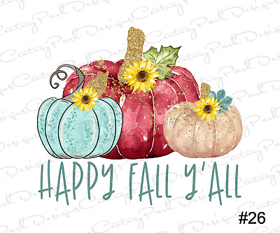 ed7fbeeca1657 Happy Fall Y'All / Sublimation Transfer / Ready to Press / Design 26 ...