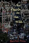 No Church in the Wild: A Hypomnema of Hypersexuality by Bacchus Paine (Paperback / softback, 2012)