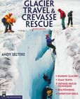 Glacier and Crevasse Rescue by Andrew Selters (Paperback, 2003)