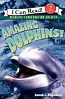 Amazing Dolphins! by Sarah L. Thomson (Paperback, 2008)