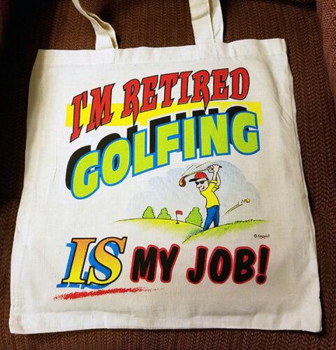 heat press transfer for tshirts totebags I/'m retired golfing is my job