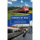Europe by Rail: The Definitive Guide for Independent Travellers by Nicky Gardner, Susanne Kries (Paperback, 2016)