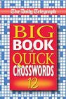 The Daily Telegraph Big Book of Quick Crosswords 12 by The Daily Telegraph (Paperback, 2004)