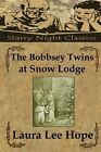 The Bobbsey Twins at Snow Lodge by Laura Lee Hope (Paperback / softback, 2013)