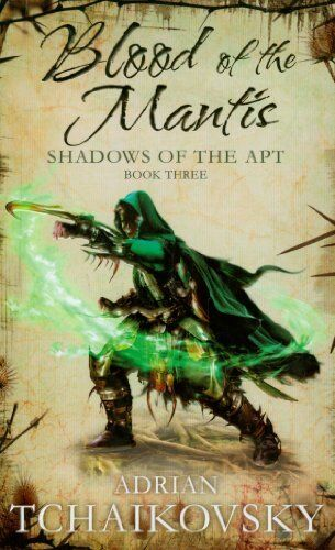 Blood of the Mantis: Shadows of the Apt (Shadows of the Apt 3) By Adrian Tchaik