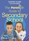 The  Parentalk  Guide to Secondary School by Catherine Ellerby, Nick Daymond (Paperback, 2005)
