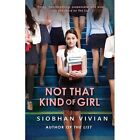 Not That Kind Of Girl by Siobhan Vivian (Paperback, 2017)