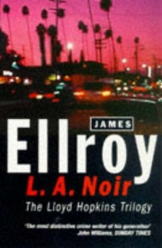 1 of 1 - L.A. Noir: The Lloyd Hopkins Trilogy: Blood on th... by Ellroy, James 009925509X