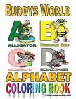 Buddys Alphabet Coloring Book by Gregory D Armstrong (Paperback / softback, 2013)