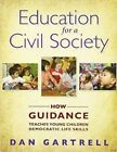 Education for a Civil Society: How Guidance Teaches Young Children Democratic Life Skills by Dan Gartrell (Paperback, 2012)