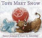 Toys Meet Snow: Being the Wintertime Adventures of a Curious Stuffed Buffalo, a Sensitive Plush Stingray, and a Book-Loving Rubber Ball by Emily Jenkins, Paul O. Zelinsky (Hardback, 2015)