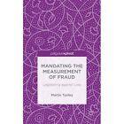 Mandating the Measurement of Fraud: Legislating Against Loss by Martin Tunley (Hardback, 2014)