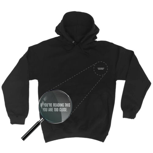cheap If You Are Reading This You Are Too Close Funny Joke Humour HOODIE Birthday