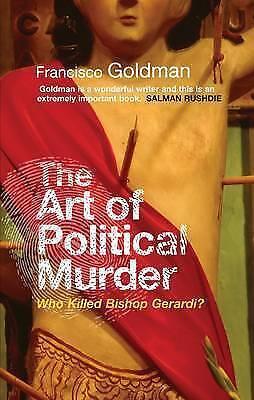 """AS NEW"" The Art of Political Murder: Who Killed Bishop  Gerardi?, Goldman, Fran"