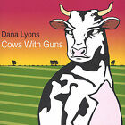 Cows with Guns by Dana Lyons (CD, Aug-2004, Reigning Records)