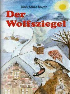 Der Wolfsziegel Jean-Marc Soyez, Frankreich, Wölfe, Dramatik, Humor, Landleben,
