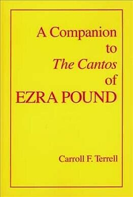 Companion to the Cantos of Ezra Pound, Paperback by Terrell, Carroll F., Bran...
