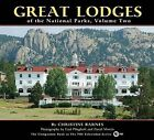 Great Lodges of the National Parks, Volume Two by Christine Barnes (Hardback, 2012)