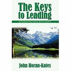 The Keys to Leading Integrating Head With Heart 9781434339959 Book