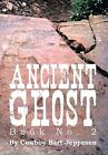 Ancient Ghost Book No. 2 by Cowboy Bart Jeppesen (Hardback, 2013)