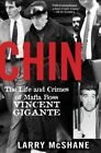 Chin: The Life and Crimes of Mafia Boss Vincent Gigante by Larry McShane (Hardback, 2016)