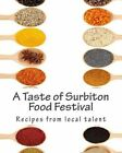 A Taste of Surbiton Food Festival by MS Emma Wood, MS Tess MacPherson (Paperback / softback, 2013)
