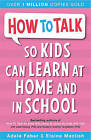 How to Talk So Kids Can Learn: At Home and in School by Elaine Mazlish, Adele Faber (Paperback, 2003)