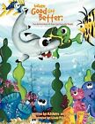 When Good Got Better: The Adventures of Fred the Friendly Shark by Richard E Francis, R D Haire (Paperback / softback, 2012)