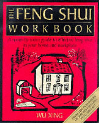 The Feng Shui Workbook: A Room by Room Guide to Effective Feng Shui in Your Home