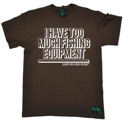 I Have Too Much Fishing Equipment SNOE MENS Drowning Worms T-SHIRT tee