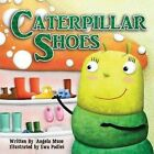 Caterpillar Shoes by Angela Muse (Paperback / softback, 2015)