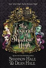Monster High/Ever after High: the Legend of Shadow High by Shannon Hale (2017, Hardcover)