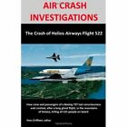 Air Crash Investigations The Crash of Helios Airways Flight 522 9781409285458