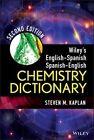 Wiley's English-Spanish Spanish-English Chemistry Dictionary by Steven M. Kaplan (Hardback, 2014)